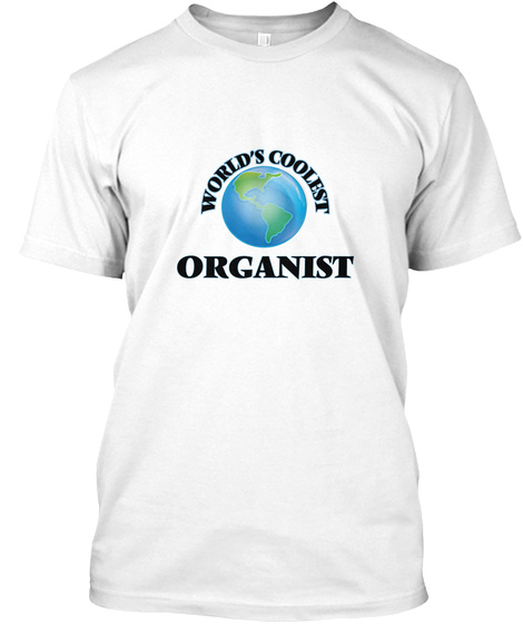 World's Coolest Organist White T-Shirt Front