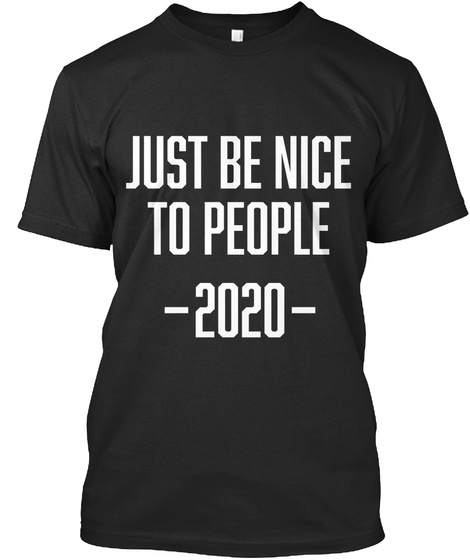 Just Be Nice 2020 T-Shirt Front