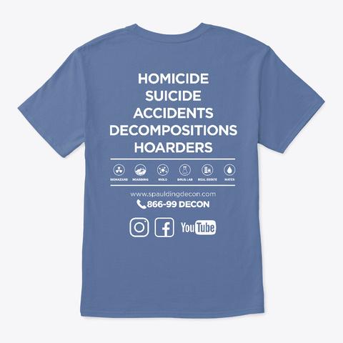 We Clean Up Life's Accidents Denim Blue T-Shirt Back