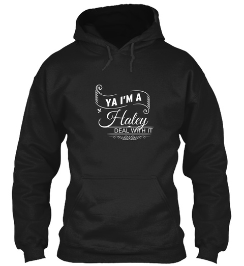 Ya I'm A Haley Deal With It Black T-Shirt Front