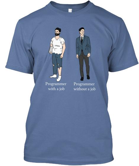 Programmer With A Job Programmer Without A Job  Denim Blue Kaos Front