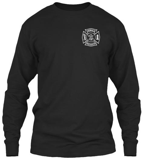 I Am A Female Firefighter T Shirt! Black Camiseta Front