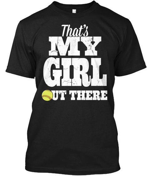 That's My Girl Out There Black T-Shirt Front