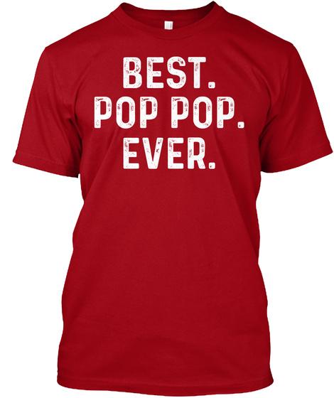 Best Pop Pop Ever Deep Red T-Shirt Front