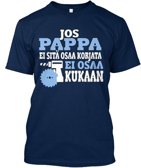 Jos Pappa Ei Sita Osaa Korjata Ei Osaa Kukaan Navy T-Shirt Front