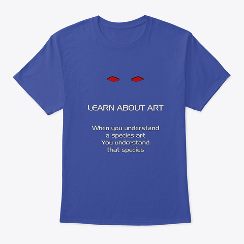 Learn About Art Deep Royal T-Shirt Front