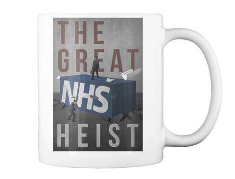 The Great Nhs Heist White T-Shirt Back