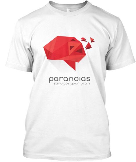 Paranoias Stimulate Your Brain White Camiseta Front