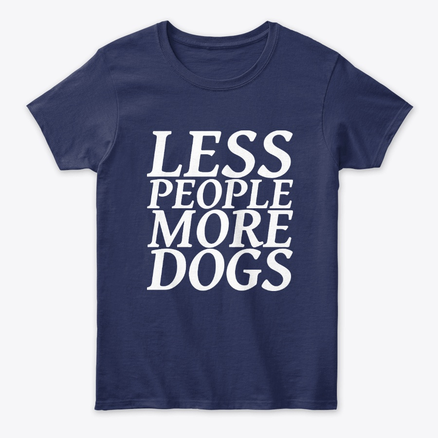 Less People More Dogs Puppy Lovers Tee Unisex Tshirt