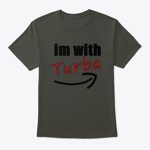 Im With Turba Smoke Gray T-Shirt Front