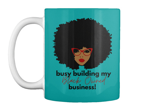 Busy Building My Black Owned Business 2 Aqua T-Shirt Front