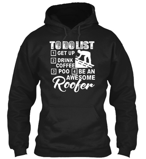 Be An Awesome Roofer Shirt Black T-Shirt Front