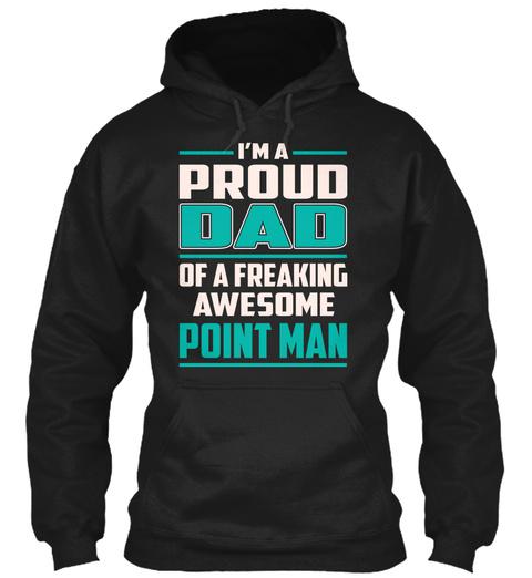 Point Man   Proud Dad Black T-Shirt Front