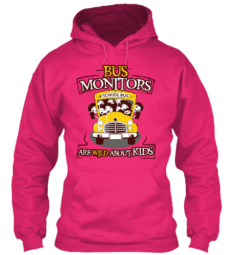 Bus Monitors School Bus Are Wild About Kids  Heliconia T-Shirt Front