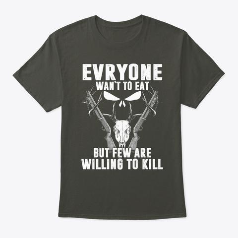 Few Are Willing To Kill   Hunter T Shirt Smoke Gray T-Shirt Front