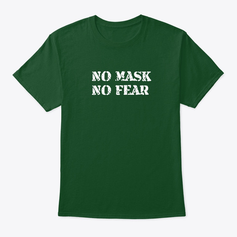 No Mask No Fear Clothing & Accessories Deep Forest T-Shirt Front