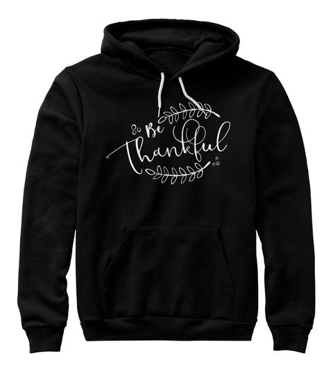 Be Thankful Black T-Shirt Front