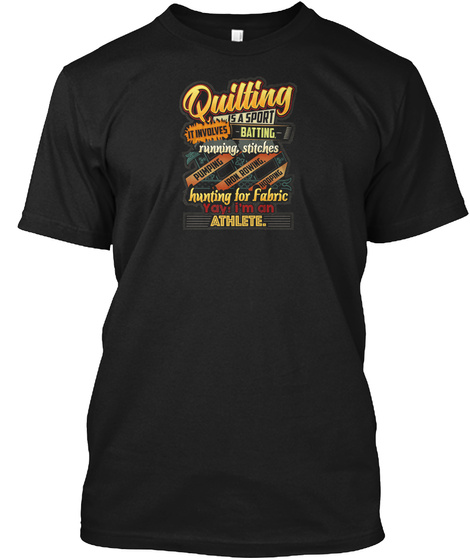 Quilting Is A Sport Best Funny Gift Idea Black T-Shirt Front