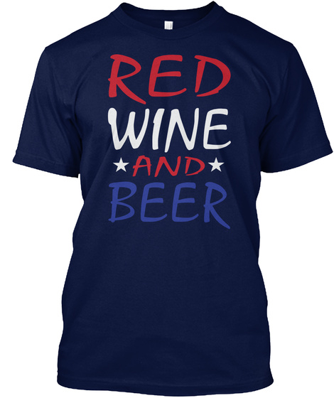 a05cf05ab Funny 4th Of July Tops - Red Wine And Beer Products from 4th Of July ...