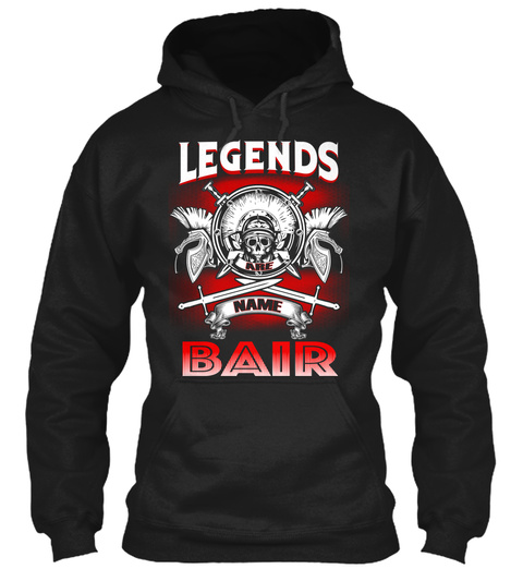 Legends Are Name Bair  Black T-Shirt Front