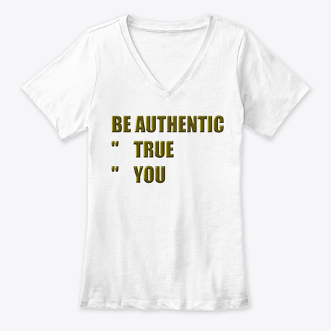 Be Authentic Gold White T-Shirt Front