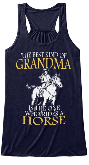 The Best Kind Of Grandma Is The One Who Rides A Horse Midnight T-Shirt Front