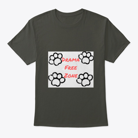 Drama Free Zone! Smoke Gray T-Shirt Front