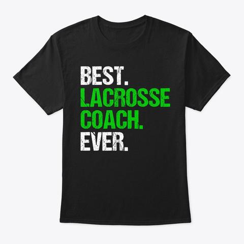 Best Lacrosse Coach Ever Sports Mentor Black T-Shirt Front