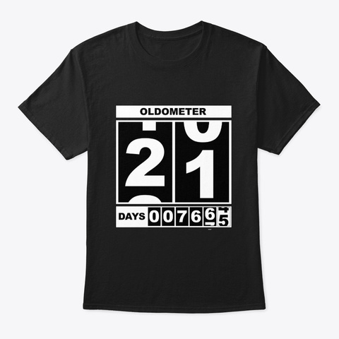 21st Birthday Oldometer Black T-Shirt Front