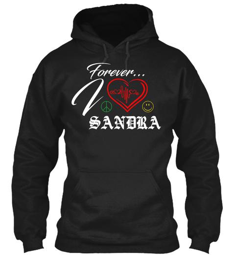 Forever... I Love Sandra Black T-Shirt Front