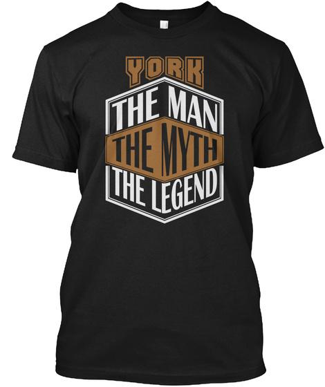 York The Man The Myth The Legend Black T-Shirt Front
