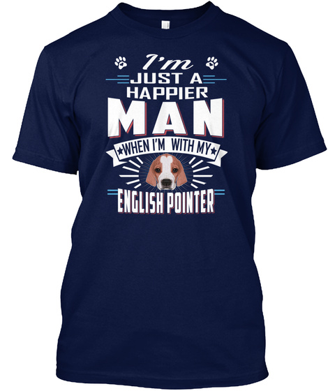Happier Man With My English Pointer Navy T-Shirt Front