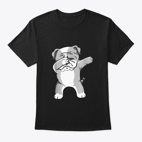 Dab Bulldog Dabbing Dog Lover Tshirt Black T-Shirt Front