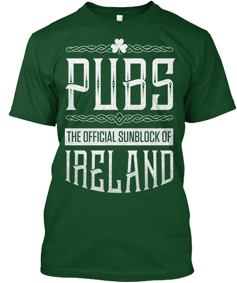 Pubs The Official Sunblock Of Ireland  Forest Green  T-Shirt Front