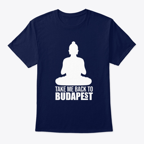 Take Me Back To Budapest Navy T-Shirt Front