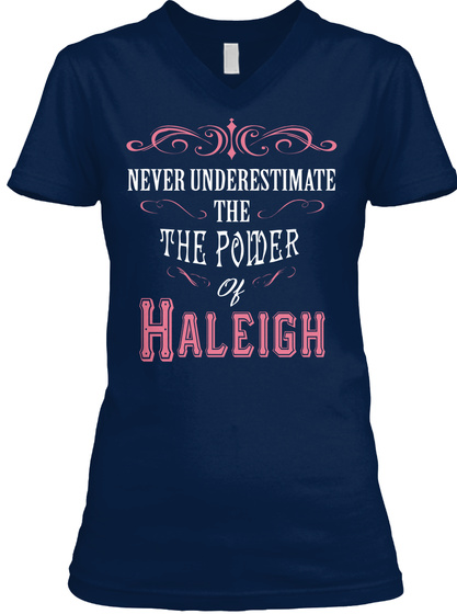 Never Underestimate The Power Of Haleigh Navy T-Shirt Front