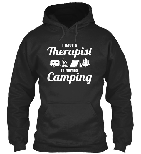 I Have A Therapist It Names Camping Jet Black T-Shirt Front