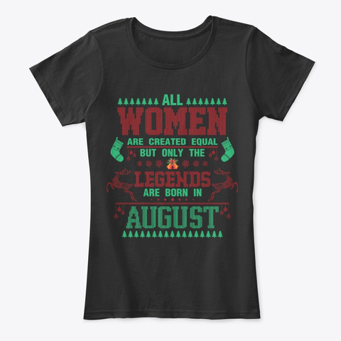 Born In August Ugly Christmas Black T-Shirt Front