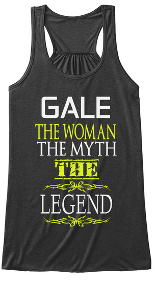 Gale The Woman The Myth The Legend Dark Grey Heather T-Shirt Front