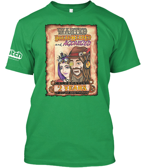 Wanted Dread Headed And Agoniized Celebrating 2 Years Of Stuff And Things Kelly Green T-Shirt Front