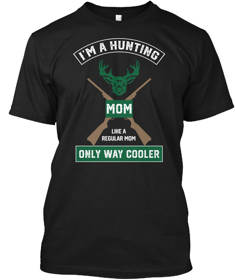 Funny Hunting Mom Shirts Tshirt Gift Black T-Shirt Front