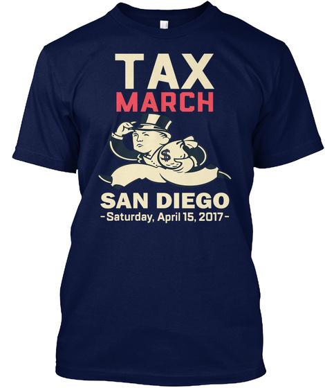 Tax March San Diego  Saturday, April 15, 2017 Navy T-Shirt Front