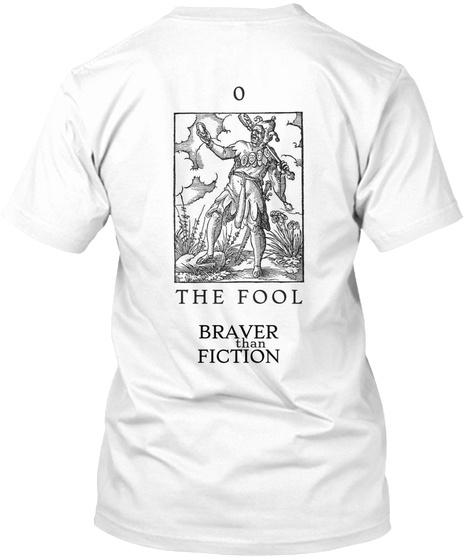The Fool Braver Than Fiction White T-Shirt Back