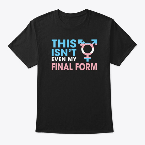 This Isn't Even My Final Form  Black T-Shirt Front