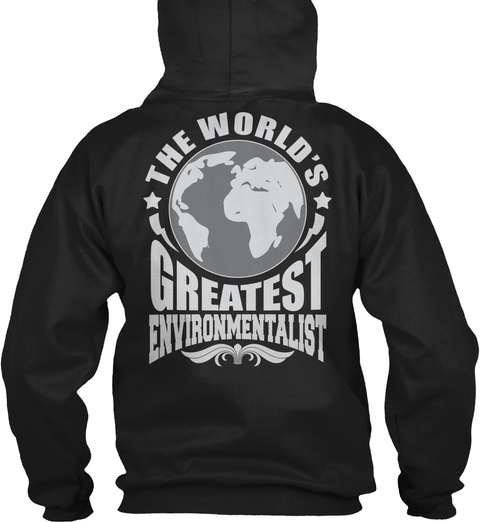 The World's Greatest Environmentalist Black T-Shirt Back
