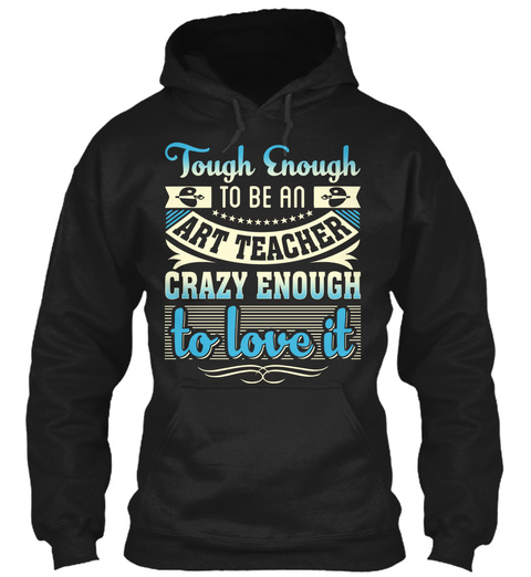 Tough Enough To Be An Art Teacher Black T-Shirt Front