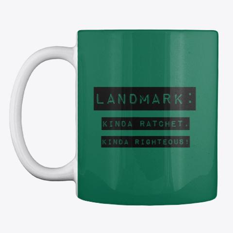 Kinda Ratchet, Kinda Righteous Mug Forest Green T-Shirt Front