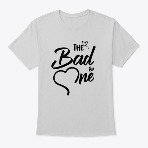 The Bad One Matching Best Friend Shirts Light Steel T-Shirt Front