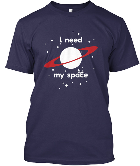 I Need My Space Navy T-Shirt Front