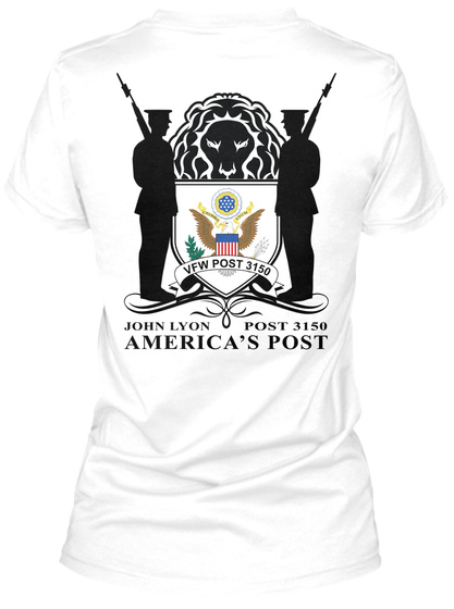 Vfw Post 3150 John Lyon Post 3150 America's Post White Women's T-Shirt Back